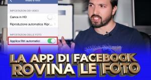 App di Facebook rovina le Foto? ecco come risolvere
