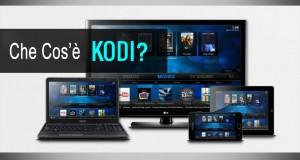 Che cos'è Kodi • Come funziona Kodi • Guida all'installazione di Kodi