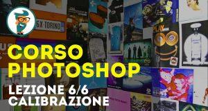 Video Corso di Photoshop CC – Lezione 6