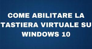Come attivare la tastiera su schermo di Windows 10