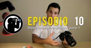 Video Corso di Fotografia: Bilanciamento del Bianco (parte 1) – Lezione 10