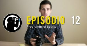 Video Corso di Fotografia: Utilizzare Programmi di Scatto – Lezione 12