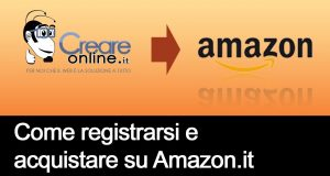 [Video FaiDaTe] Come acquistare su Amazon, tutorial per creare account e comprare prodotti