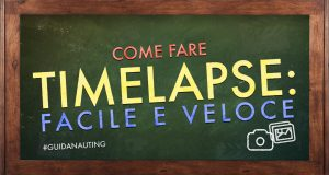 [Video FaiDaTe] Come fare TIMELAPSE: FACILE E VELOCE!