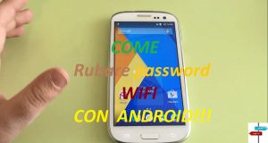 [Video FaiDaTe] Come Scoprire Password WIFI Con Android!