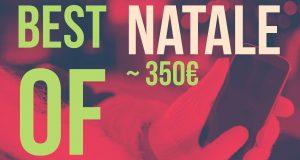 [Video Hi-Tech] Guida Acquisto | Migliori Smartphone a circa 350€ #NATALE