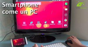 [Video Hi-Tech] Trasformare uno Smartphone Android in un PC