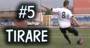 [Video Sport] CALCIO – COME TIRARE IN PORTA – FONDAMENTALE #5