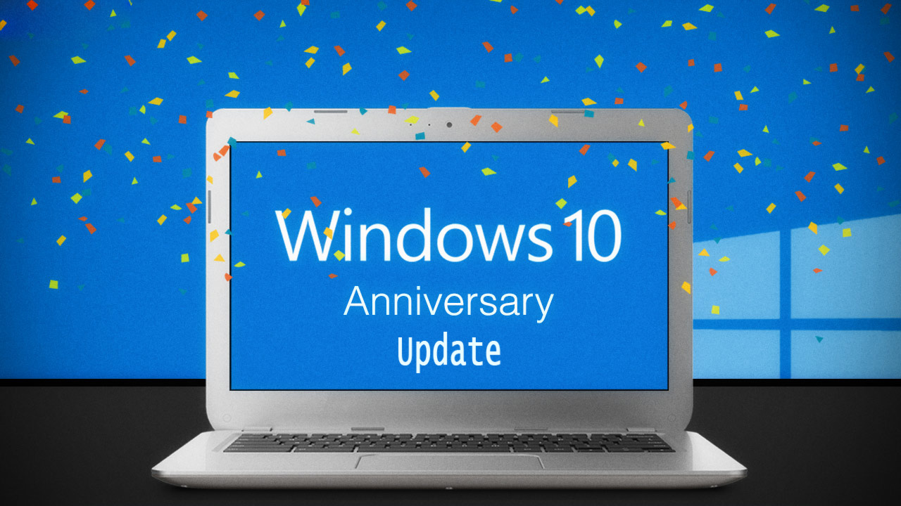 Windows 10 Anniversary Update: Novità? Che cosa cambia?