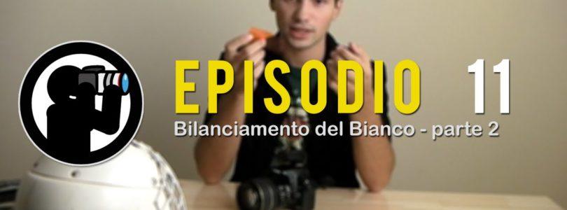 Video Corso di Fotografia: Bilanciamento del Bianco (parte 2) – Lezione 11
