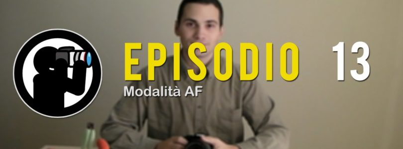 Video Corso di Fotografia: Modalità di messa a fuoco automatica  – Lezione 13