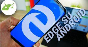 MICROSOFT EDGE su Android: scopriamolo! ITA | TuttoAndroid