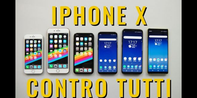 CONFRONTO iPhone X contro Galaxy S8 Note 8 iPhone 8 e iPhone 8 plus
