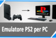 Emulatore PS2 per PC Download gratis e Configurazione