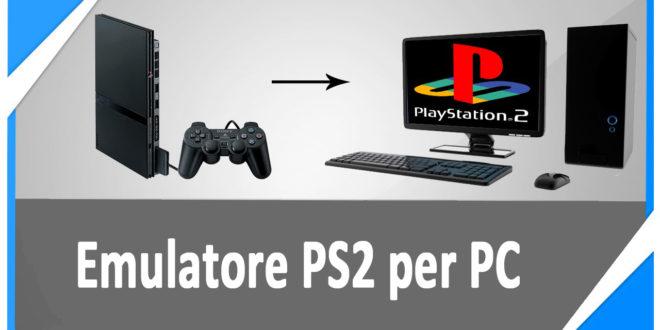 Emulatore PS2 per PC Download gratis e Configurazione