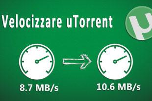 Come velocizzare uTorrent e scaricare al massimo