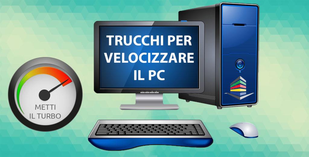 Trucchi per velocizzare un pc Windows 10