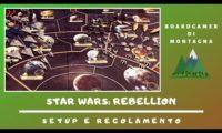 Come giocare a Star Wars Rebellion: setup e spiegazione regole